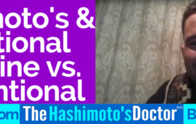 Hypothyroid Hashimoto's & Functional Medicine vs. Conventional